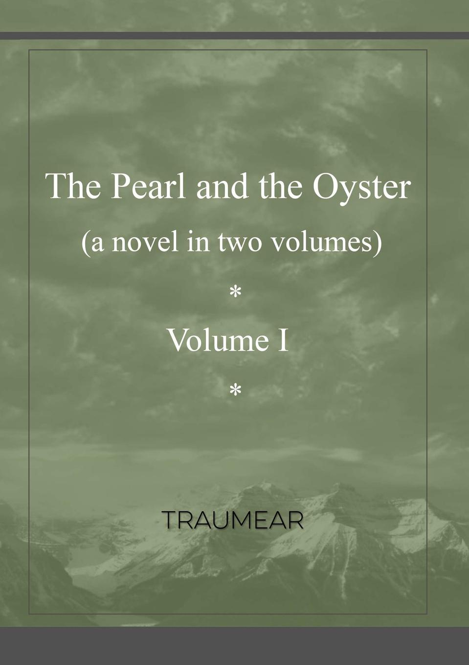 Traumear The Pearl and the Oyster Volume I