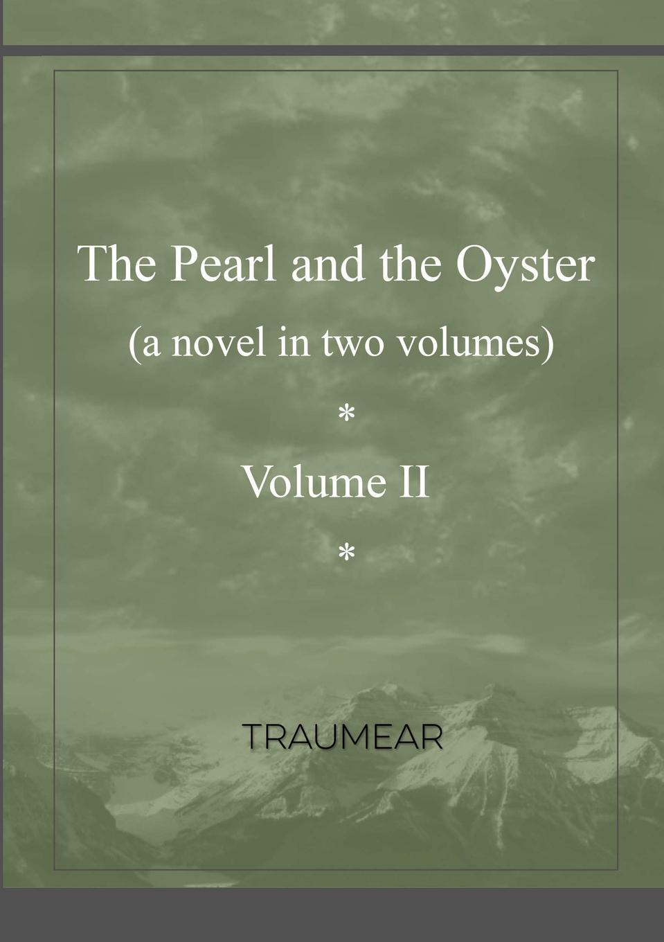 Traumear The Pearl and the Oyster Volume II