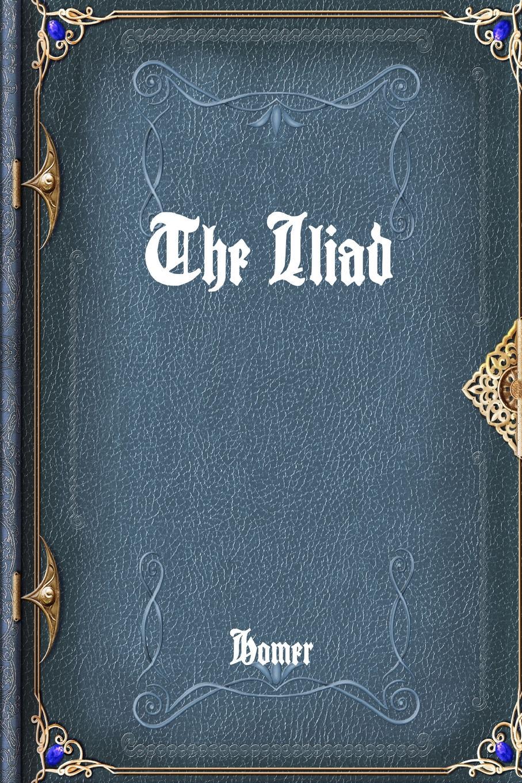 Homer The Iliad homer the iliad