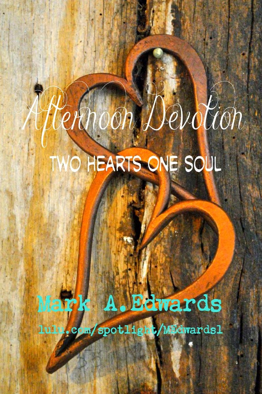 Mark A. Edwards Afternoon Devotion. Two Hearts One Soul diana her true story in her own words