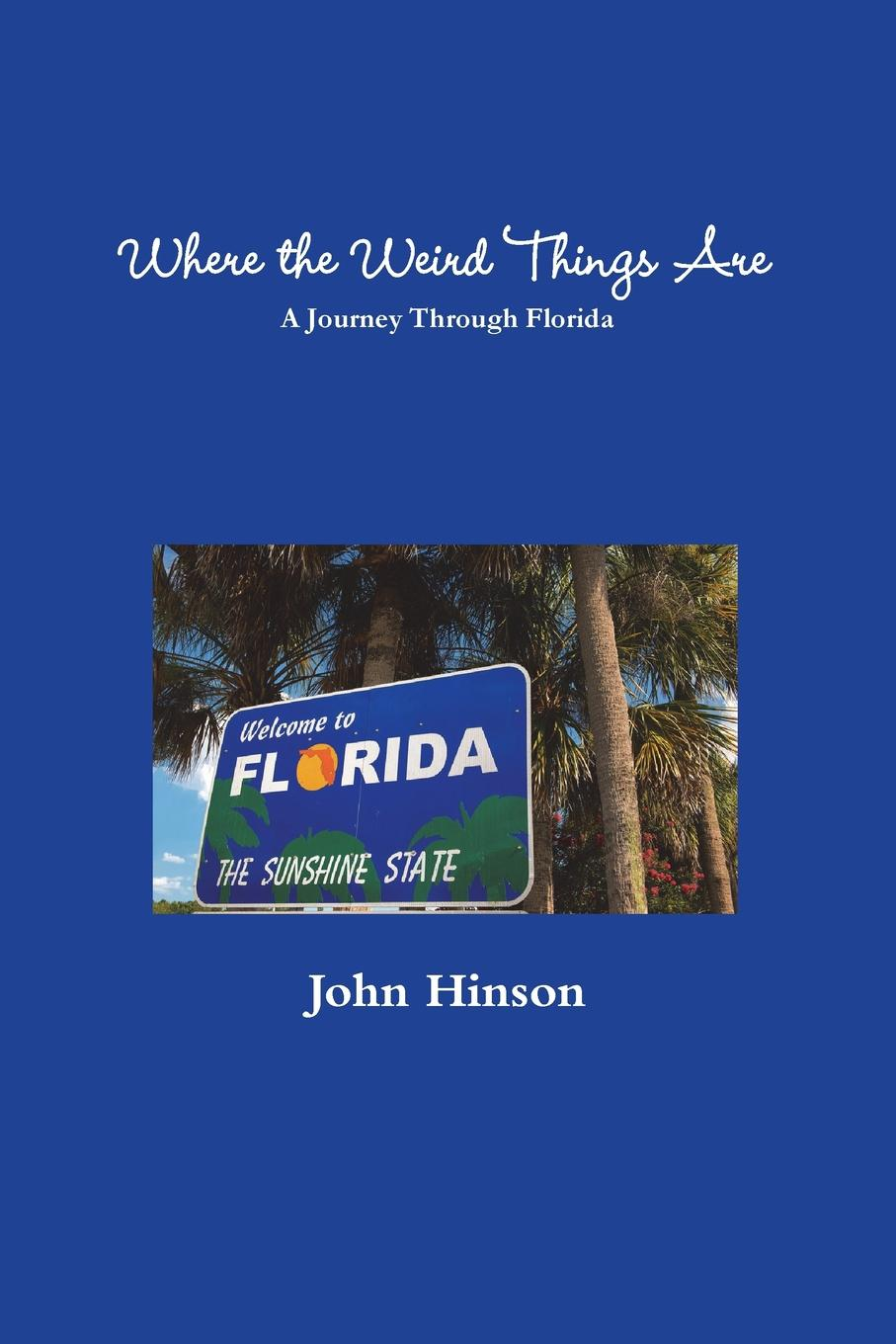 John Hinson Where the Weird Things Are
