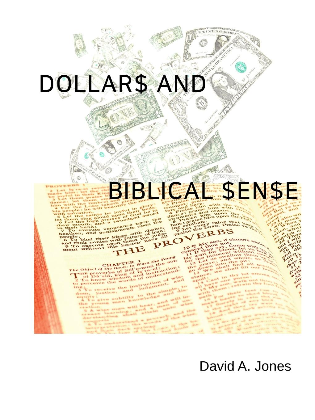 David A. Jones Dollars and Biblical Sense engrained engrained deep rooted