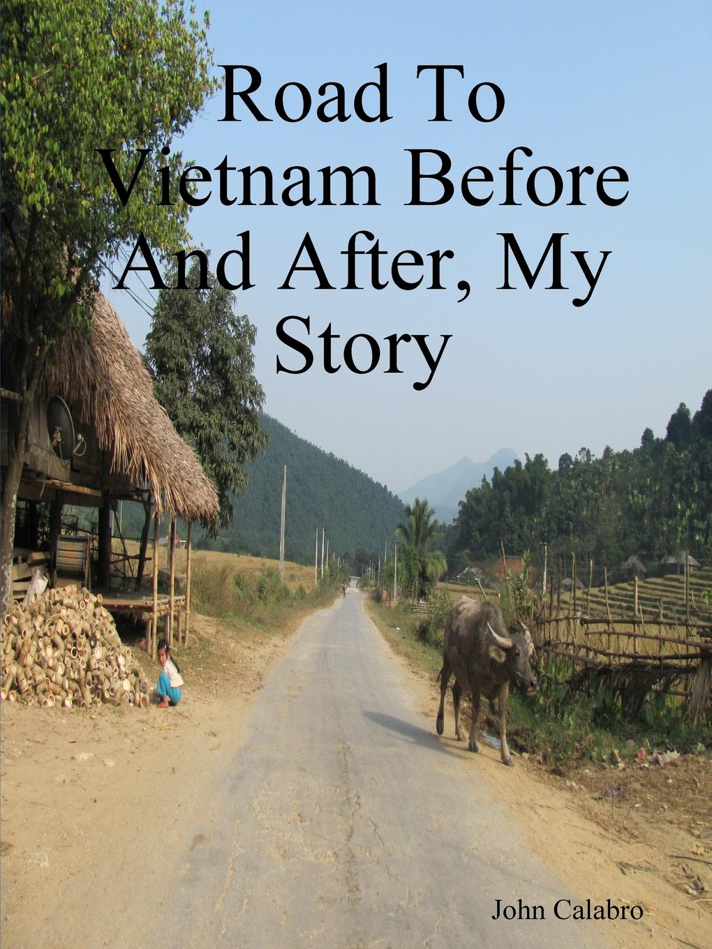 John Calabro Road To Vietnam Before And After, My Story цена