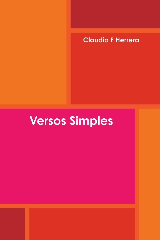 Claudio F Herrera Versos Simples imaginador 69 del amor y otras hierbas adictivas vol 2
