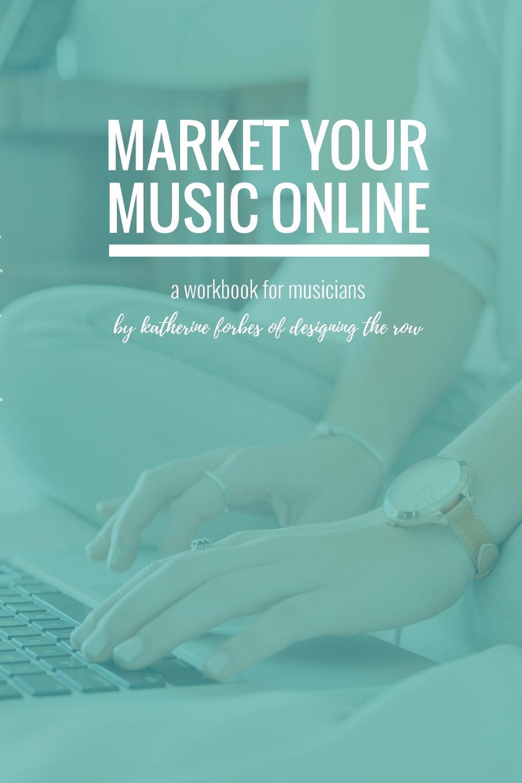 Katherine Forbes Market Your Music Online keeping katherine