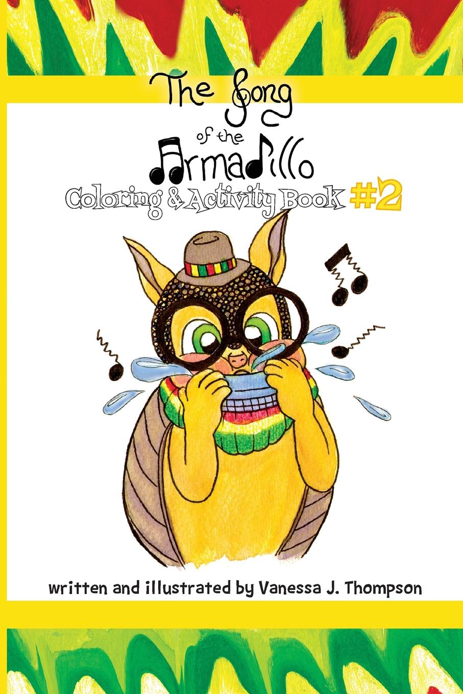 Vanessa J. Thompson The Song of the Armadillo. Coloring . Activity Book Two j redmerski a song of the fireflies