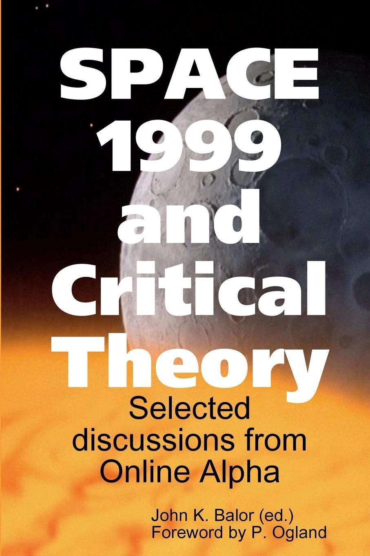 Фото - John K. Balor Space 1999 and Critical Theory critical space
