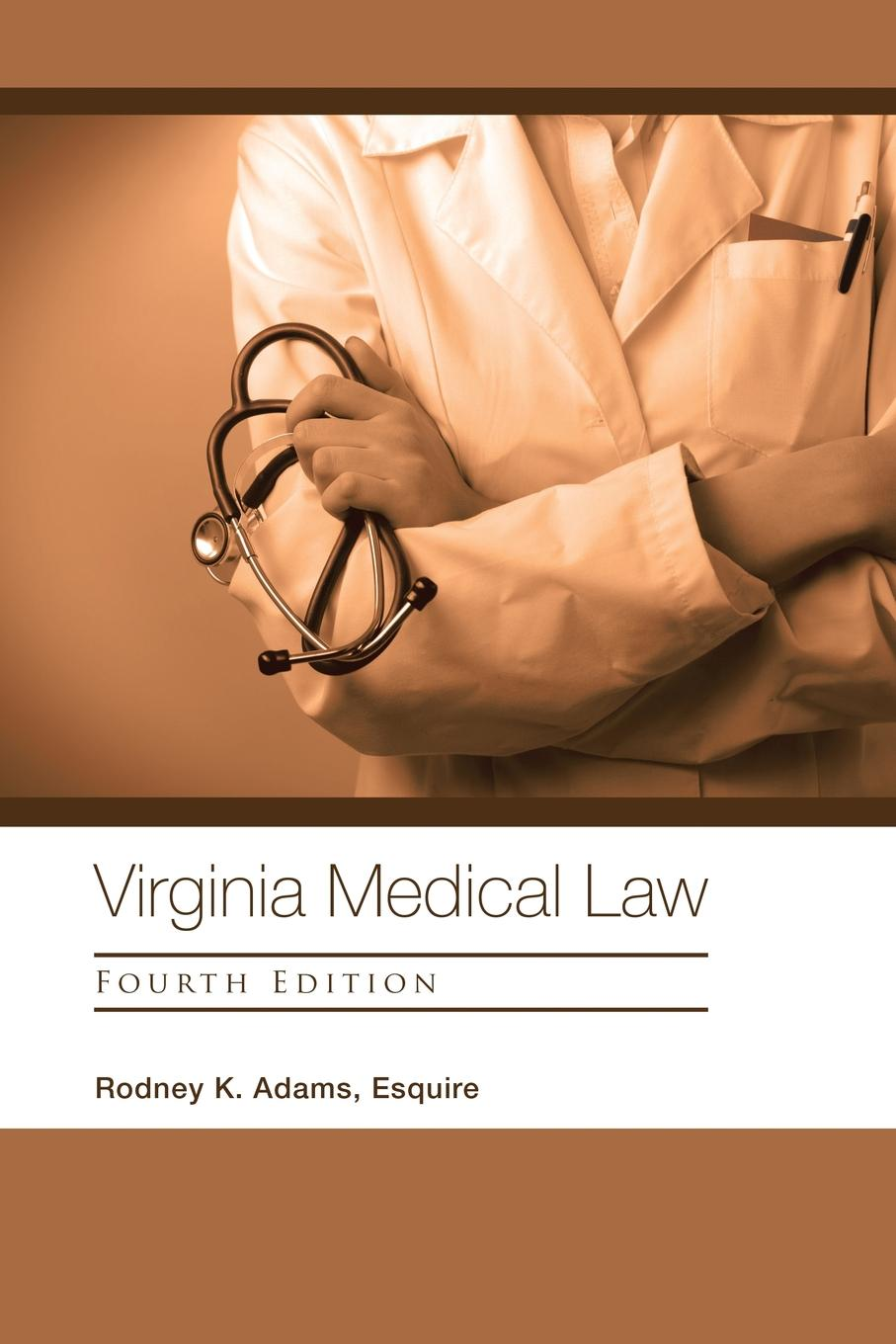Esquire Rodney K. Adams Virginia Medical Law. Fourth Edition adams brooks the law of civilization and decay