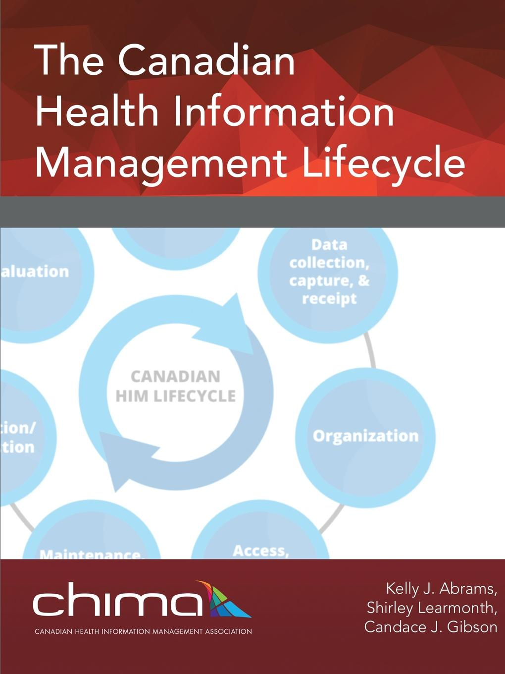 CHIMA The Canadian Health Information Management Lifecycle collaboration among data sources for information retrieval