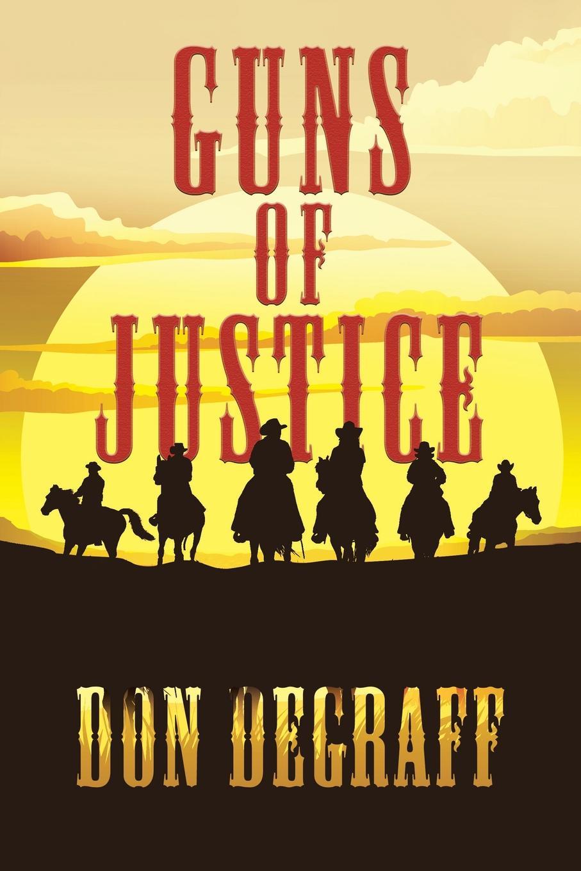 Don DeGraff GUNS OF JUSTICE natalie patrick three kids and a cowboy