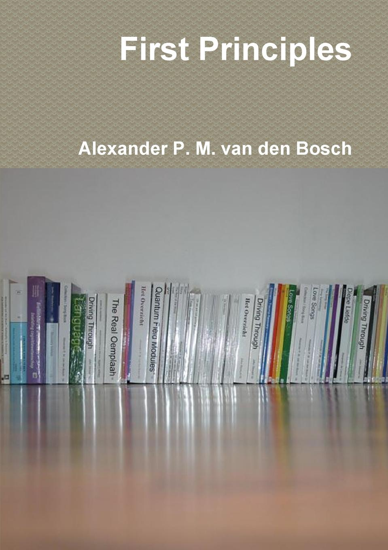 Alexander P. M. van den Bosch First Principles kantaria a i know you