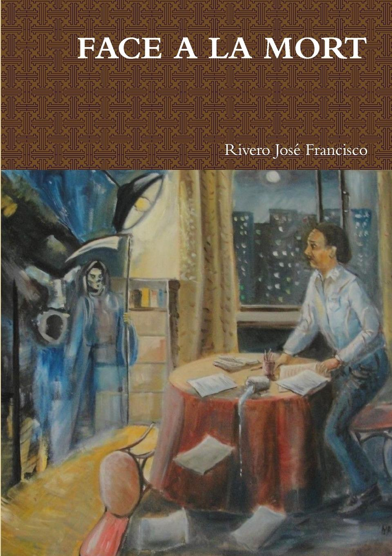 Rivero José Francisco FACE A LA MORT josé francisco de isla cartas familiares del p joseph francisco de isla vol 5 escritas a varios sugetos classic reprint