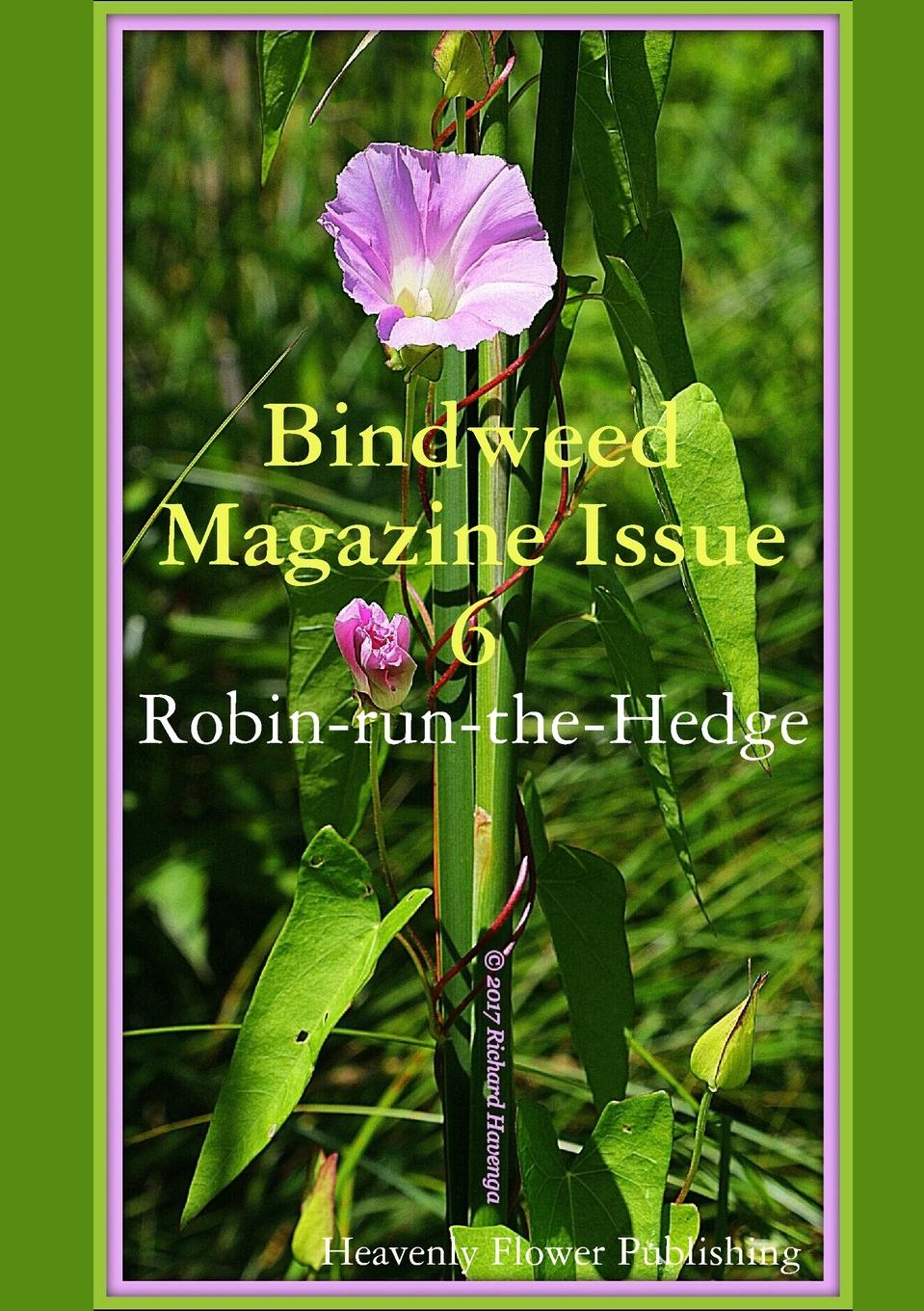 Heavenly Flower Publishing - Authors Bindweed Magazine Issue 6. Robin-run-the-Hedge patricia rogers heavenly angels unaware