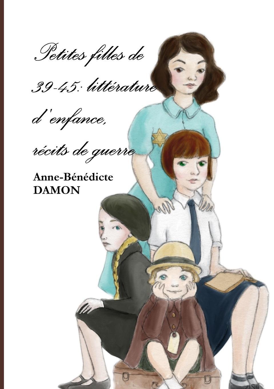 Anne-Bénédicte DAMON Petites filles de 39-45. litterature d.enfance, recits de guerre enfants riches déprimés повседневные брюки
