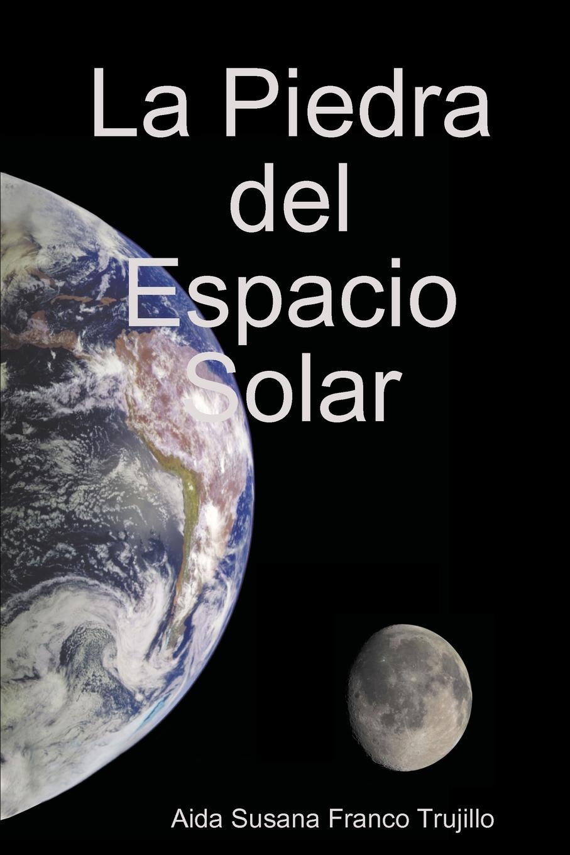 Aida Susana Franco Trujillo La Piedra del Espacio Solar a j manjón tu y yo op 5