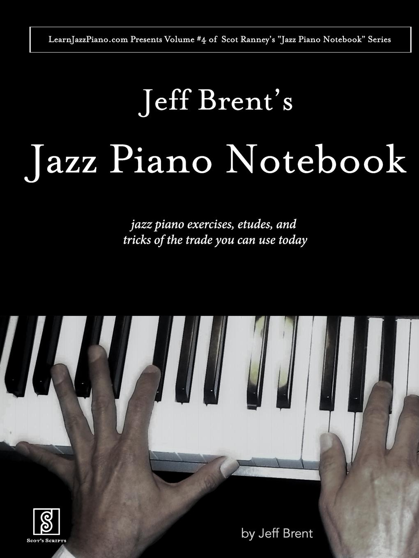Jeff Brent Jeff Brent.s Jazz Piano Notebook - Volume 4 of Scot Ranney.s Jazz Piano Notebook Series night jazz music notebook 8 stave