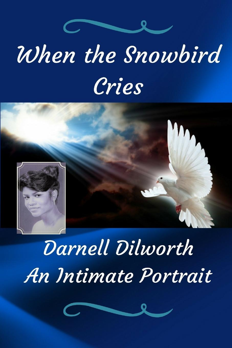 купить Darnell Dilworth When the Snowbird Cries онлайн