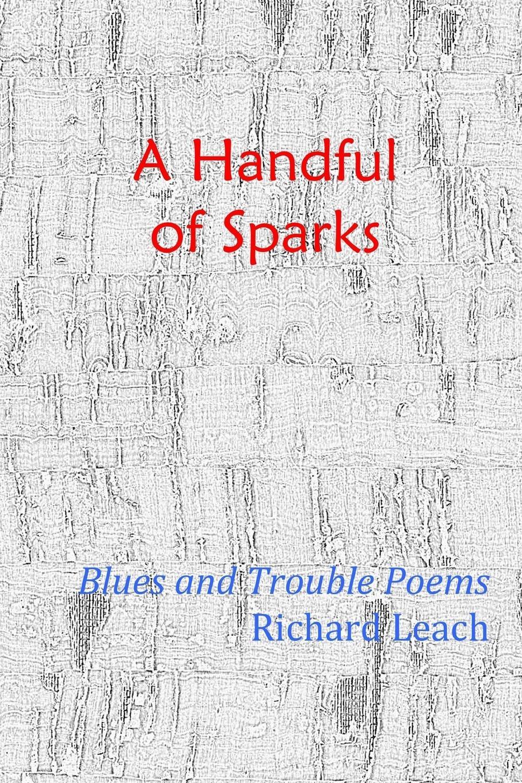 лучшая цена Richard Leach A Handful of Sparks