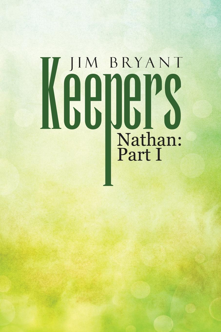 Jim Bryant Keepers. Nathan: Part I цена и фото