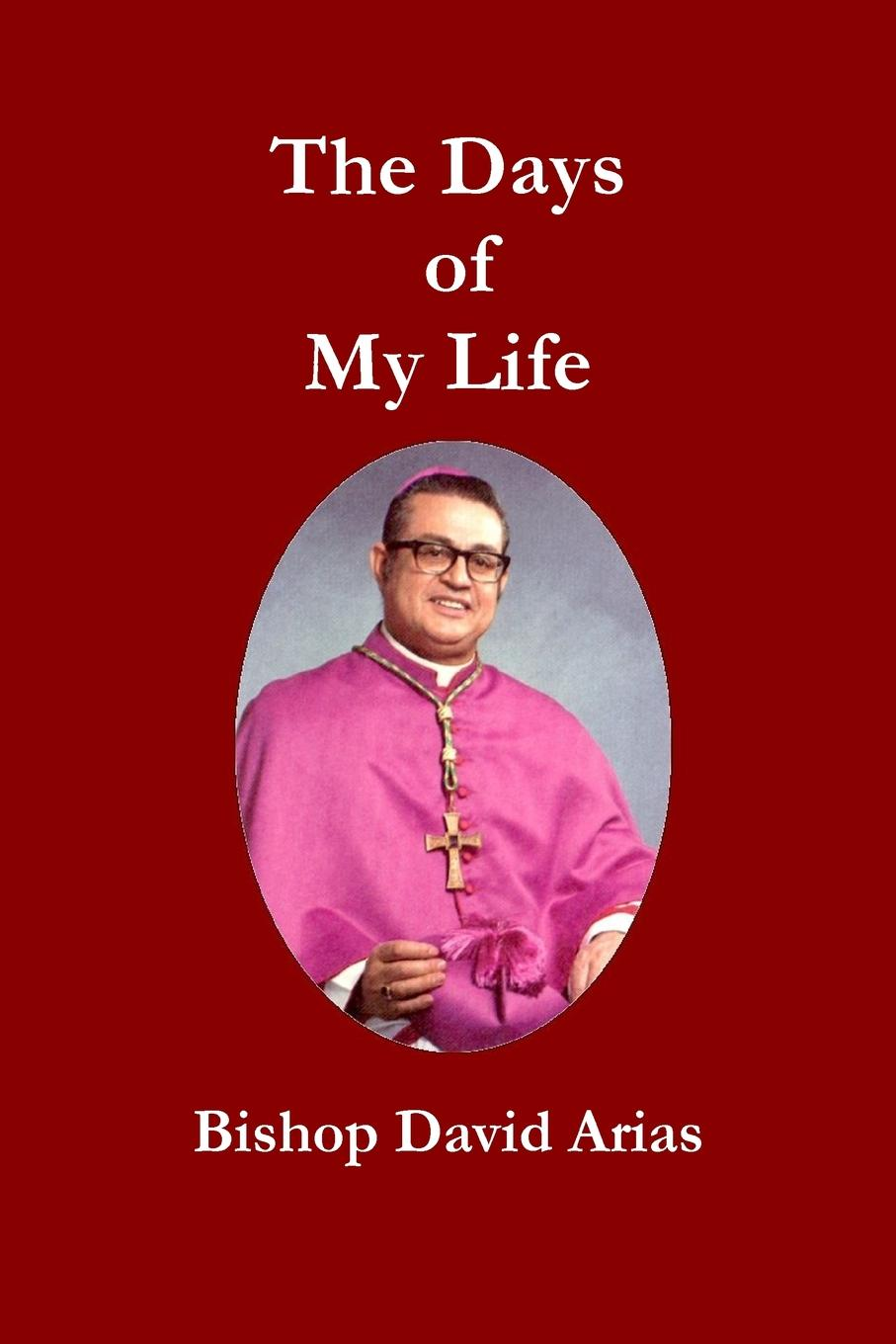 David Arias The Days of My Life barr amelia e all the days of my life an autobiography page 5 page 10 page 8