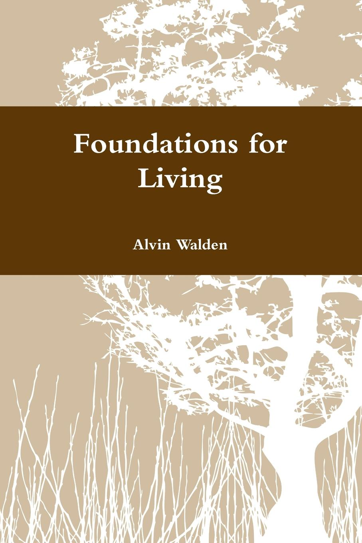 Alvin Walden Foundations for Living alvin j lindgren foundations for purposeful church administration