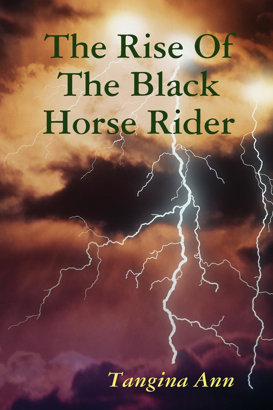 Tangina Ann The Rise Of The Black Horse Rider where the dead lie