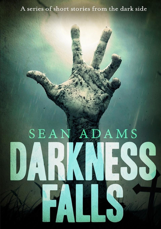 Sean Adams Darkness Falls joyce anne schneider darkness falls