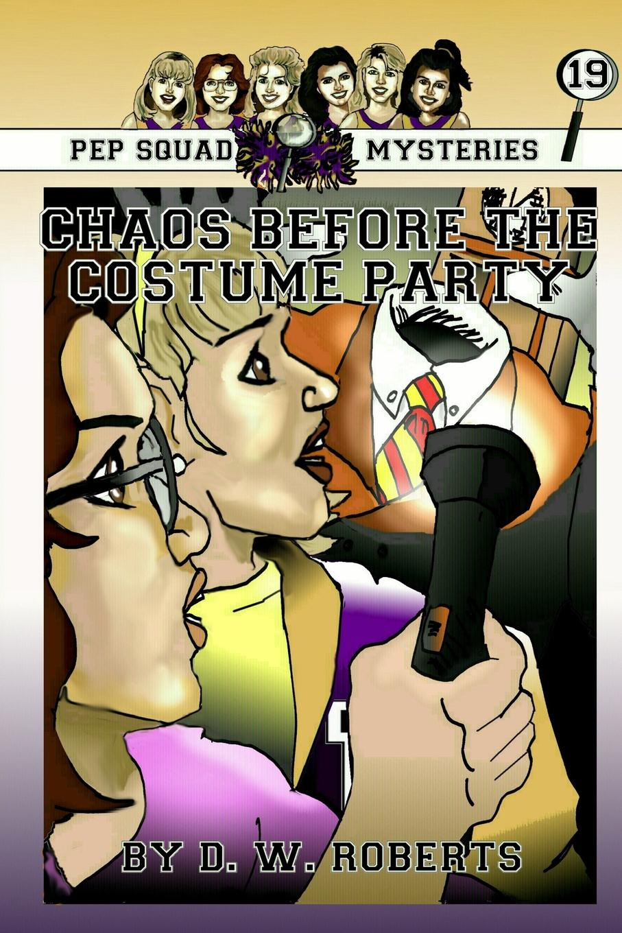 лучшая цена DW Roberts Pep Squad Mysteries .19. Chaos Before the Costume Party