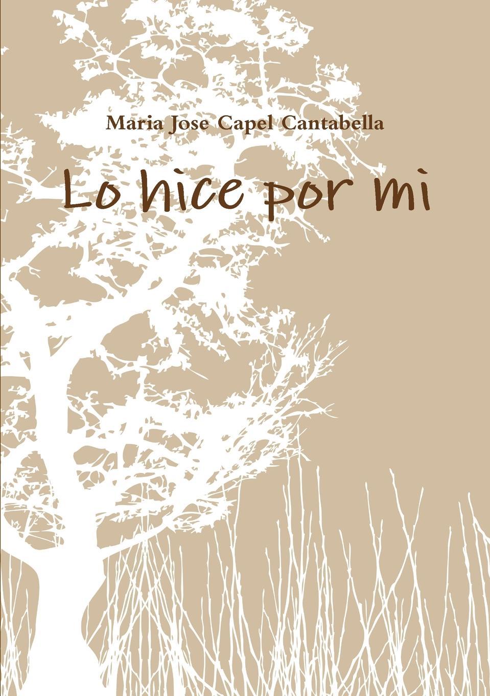 Maria Jose Capel Cantabella Lo hice por mi цена и фото