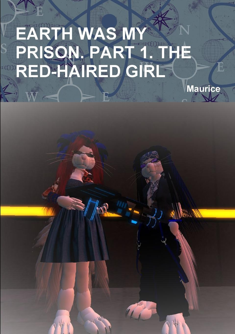купить Maurice EARTH WAS MY PRISON. PART 1. THE RED-HAIRED GIRL онлайн
