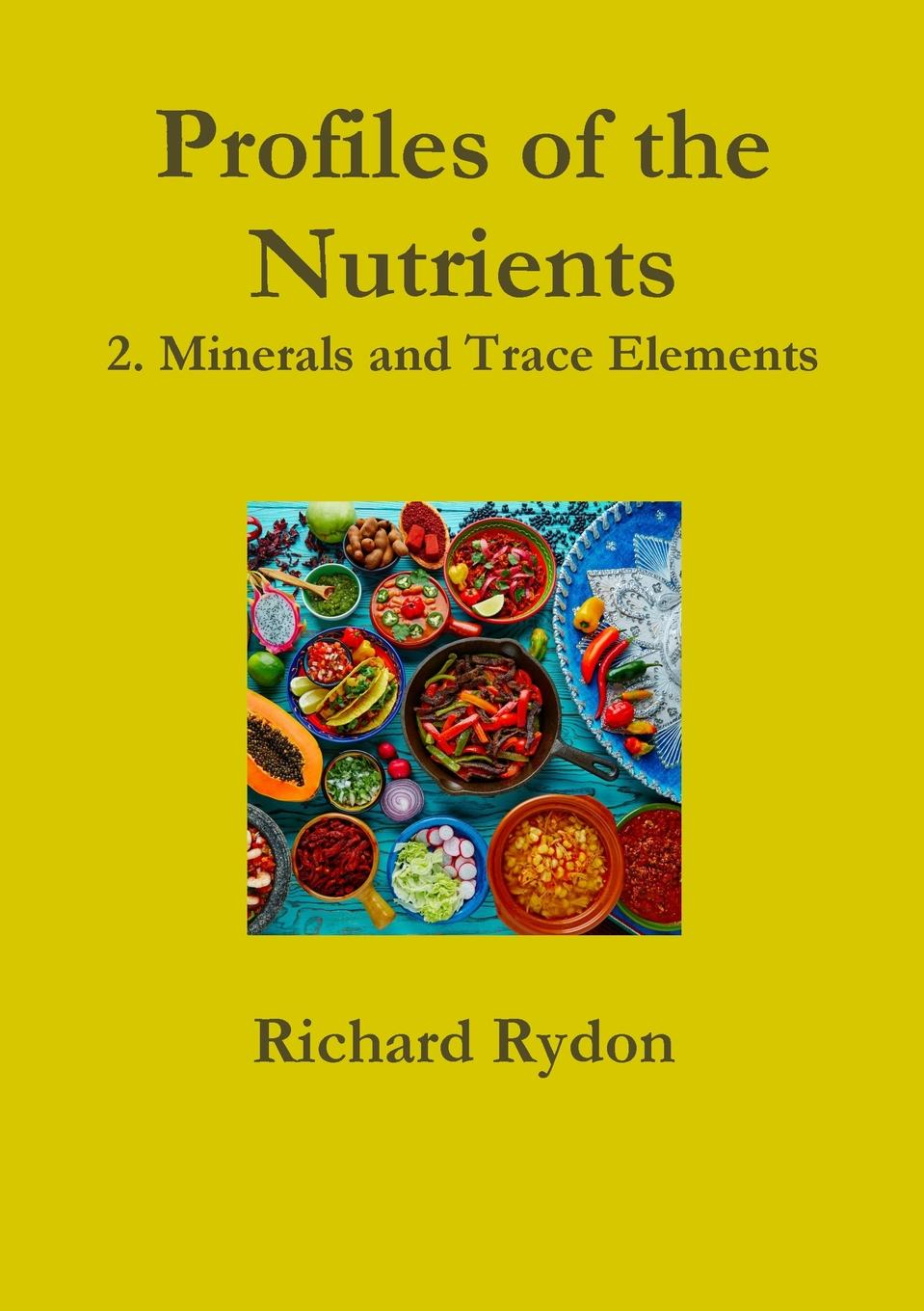Richard Rydon Profiles of the Nutrients-2. Minerals and Trace Elements линзы rp rydon laser blue
