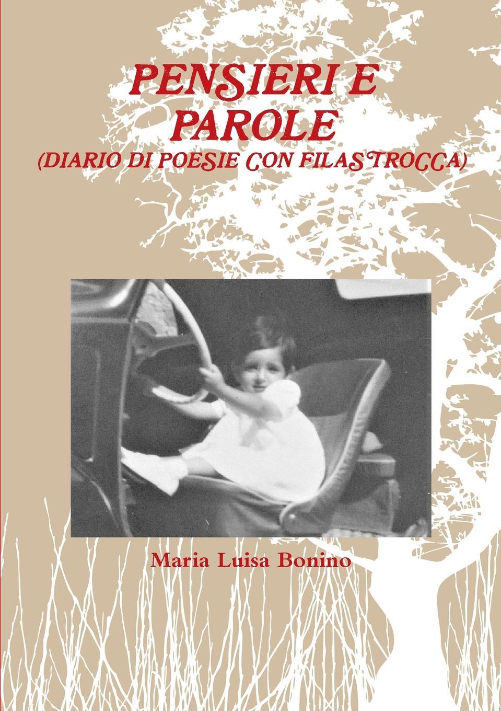 Maria Luisa Bonino PENSIERI E PAROLE daniela mignogna libera mente volo pensieri e poesie
