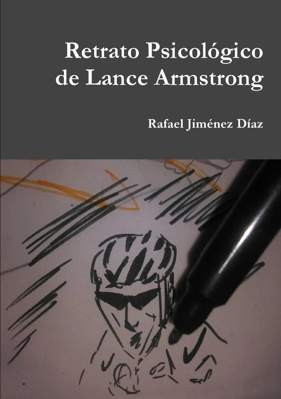 Rafael Jiménez Díaz Retrato Psicologico de Lance Armstrong rafael