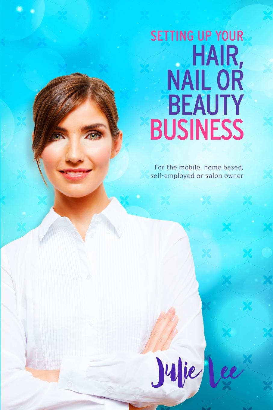 Julie Lee Setting Up Your Hair, Nail or Beauty Business cooking up a business