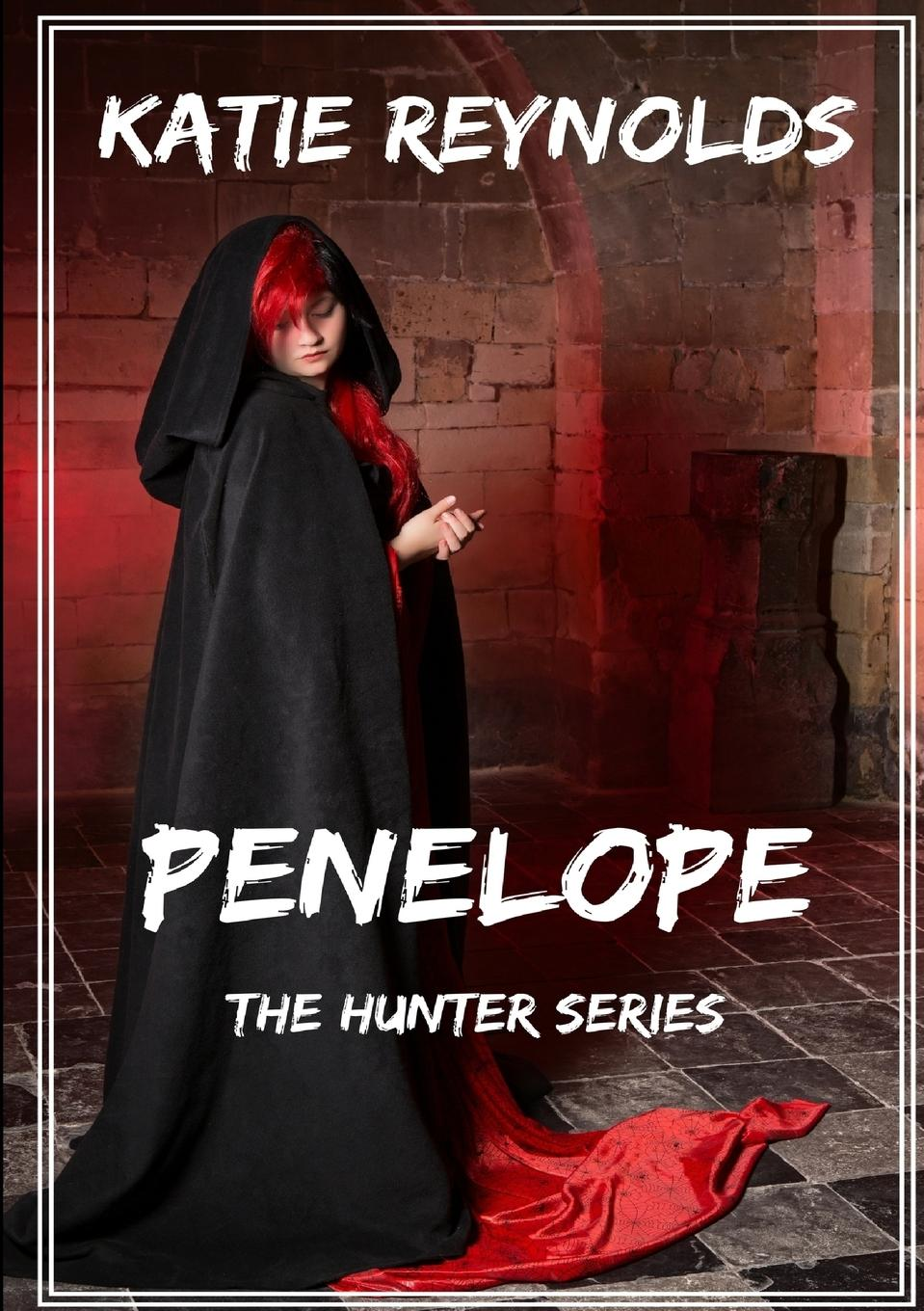 Katie Reynolds Penelope - The Hunter Series the vampire s betrayal