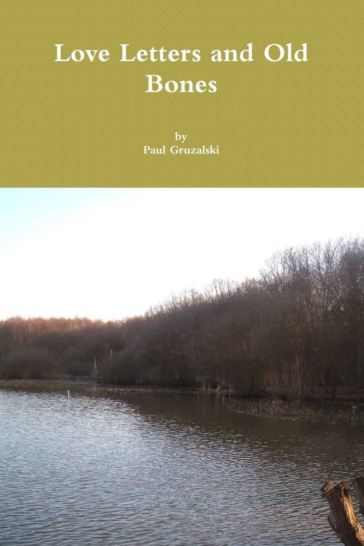 paul gruzalski Love Letters and Old Bones bones and the apple pie mystery