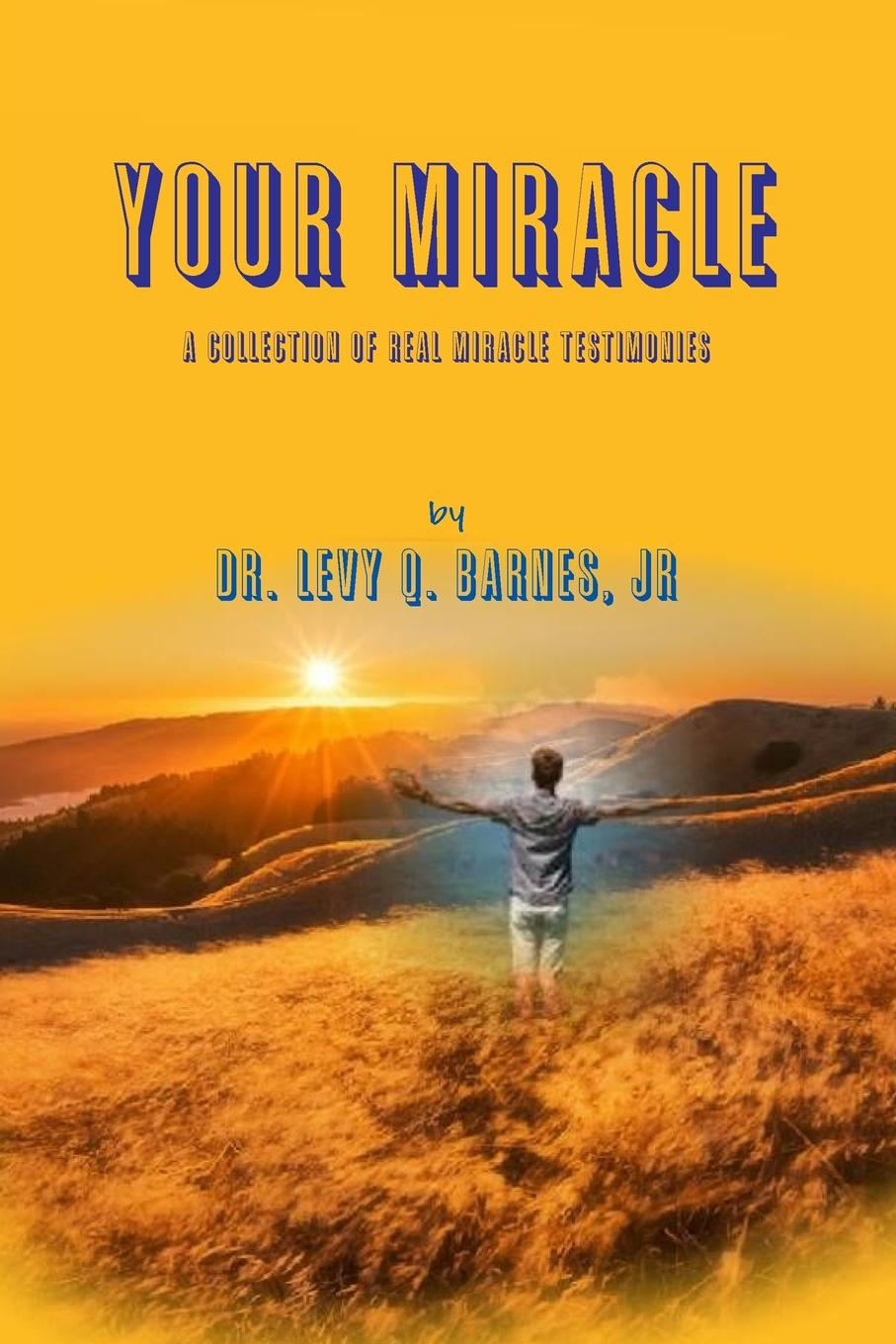 Jr Dr. Levy Q. Barnes Your Miracle the miracle of msm
