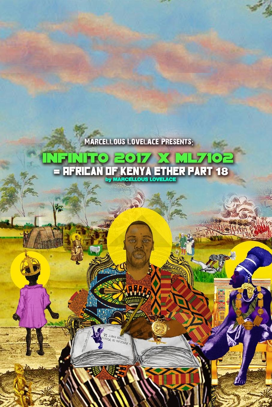 Marcellous Lovelace Marcellous Lovelace Presents. Infinito 2017 x ML7102 African of Kenya Ether part 18 sharla lovelace once a charmer