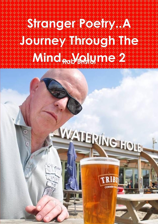 Rob Bristol Stranger Poetry..A Journey Through The Mind...Volume 2 отсутствует a treatise of human nature book 2