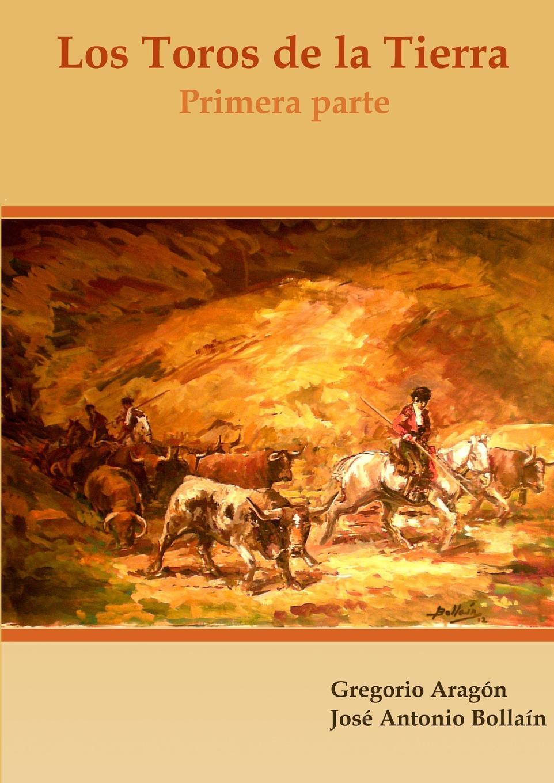 Gregorio Aragón, José Antonio Bollaín Los Toros de la Tierra (Primera parte) toros murcia