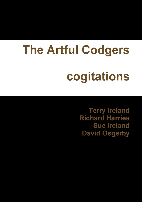 Фото - Terry ireland, Richard Harries, Sue Ireland The Artful Codgers cogitations terry mcmorris acquisition and performance of sports skills