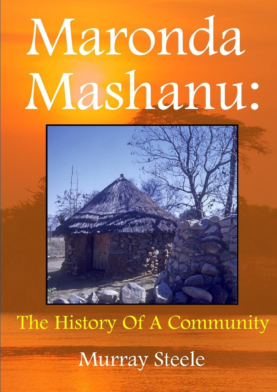 Murray Steele Maronda Mashanu. The History Of A Community цена в Москве и Питере
