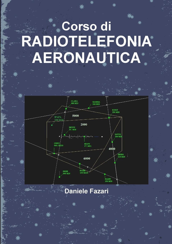 Daniele Fazari Corso di Radiotelefonia Aeronautica nuovo espresso 1 libro dello studente e esercizi corso di italiano dvd rom