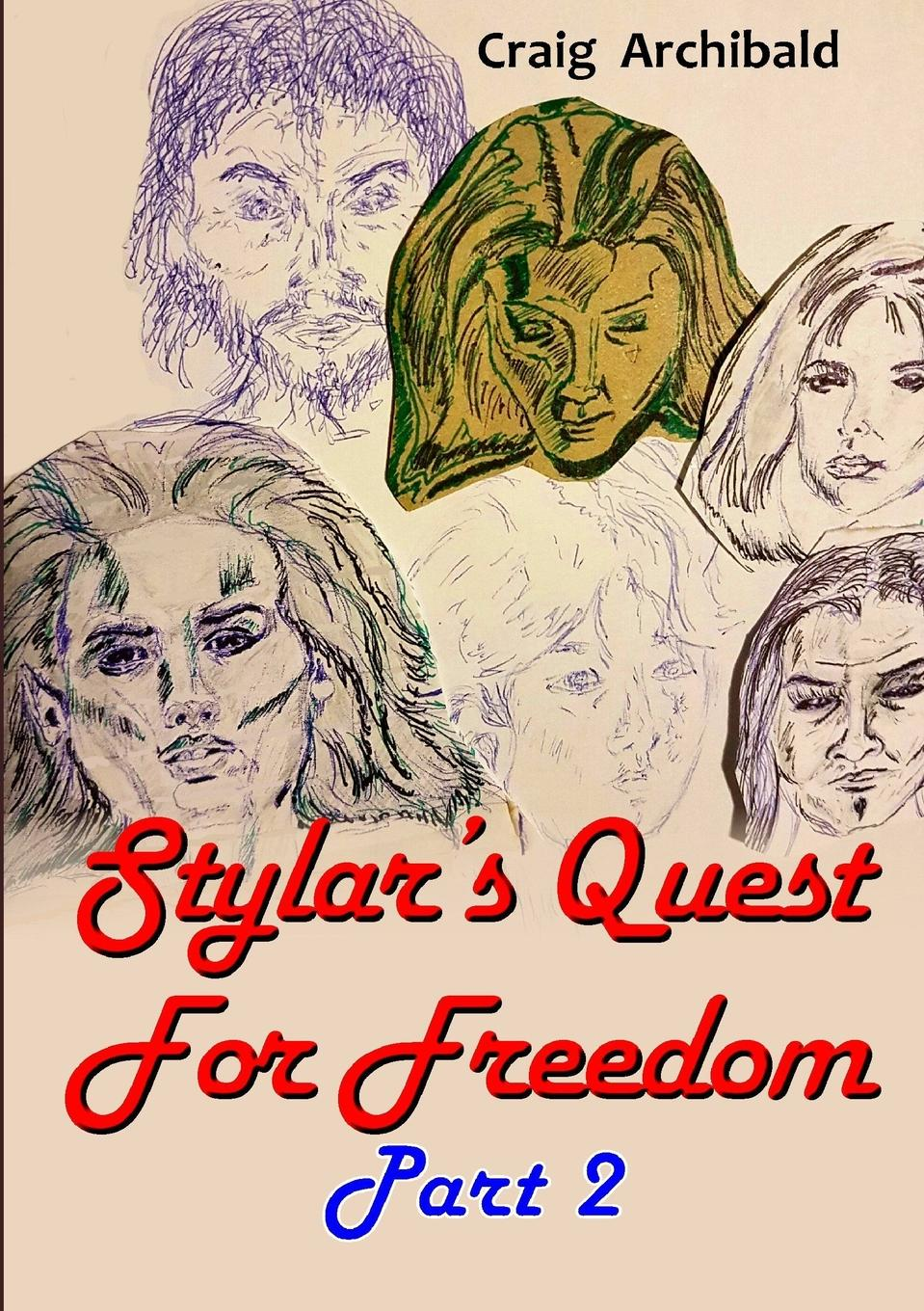 Craig Archibald Stylar.s Quest. For Freedom Part 2 the eye of the world the wheel of time book 2 chinese edition 400 page
