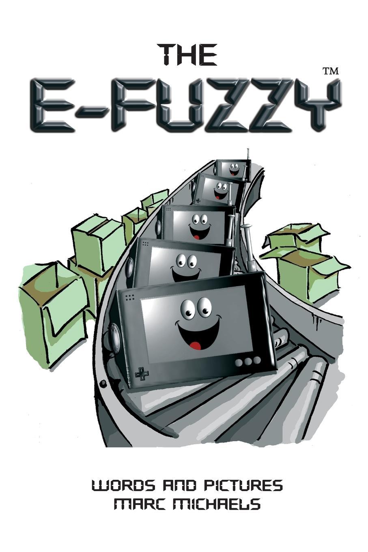 Marc Michaels The E-Fuzzy fuzzy