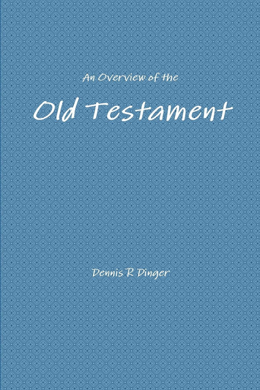 Dennis Dinger An Overview of the Old Testament недорго, оригинальная цена