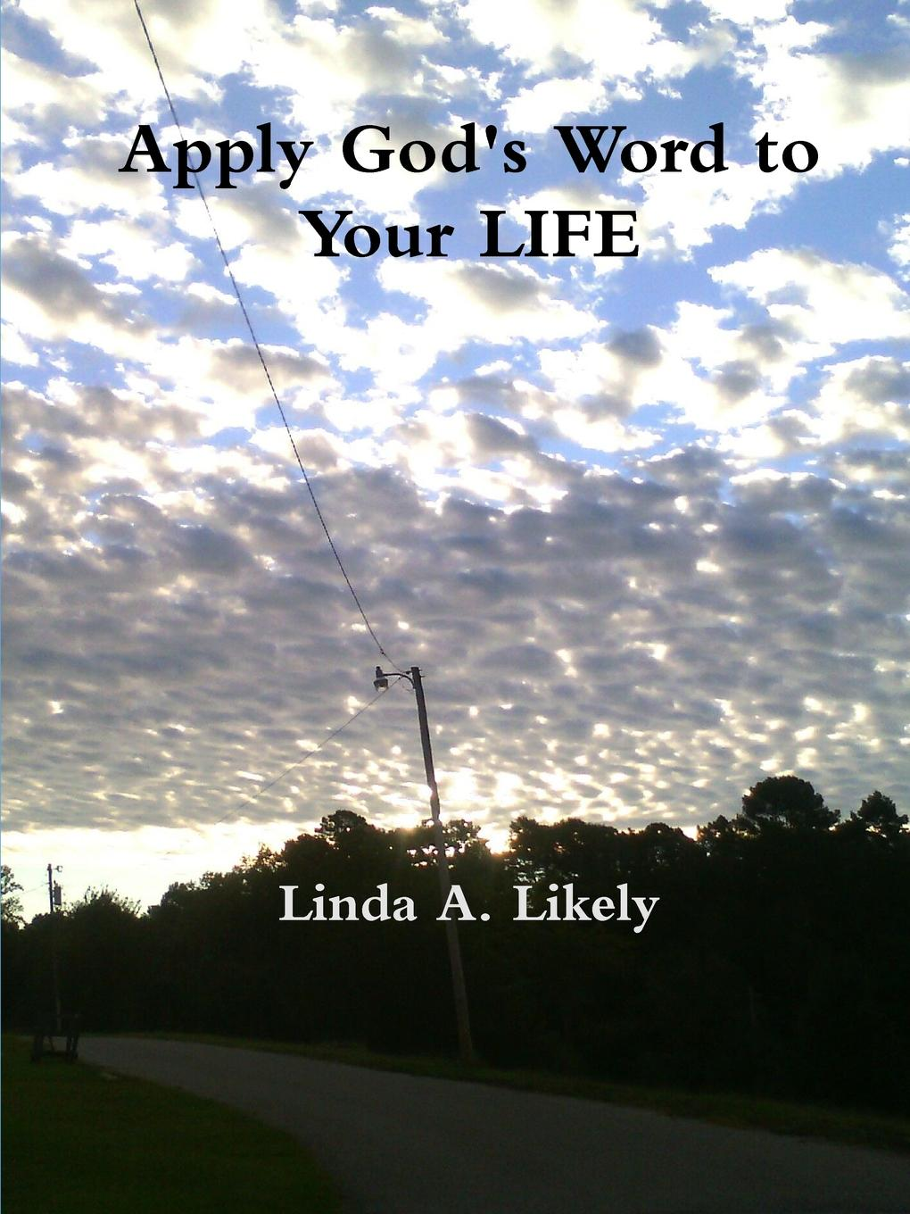 Linda Likely Apply God.s Word To Your Life jens brakenhoff life as we know it