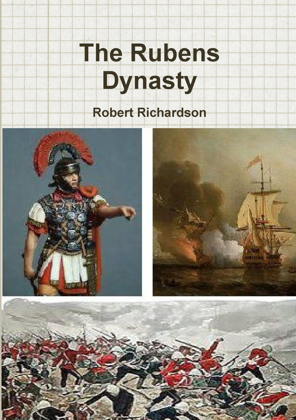 Фото - Robert Richardson The Rubens Dynasty theodore wong chronological tables of the chinese dynasties from the chow dynasty to the ching dynasty