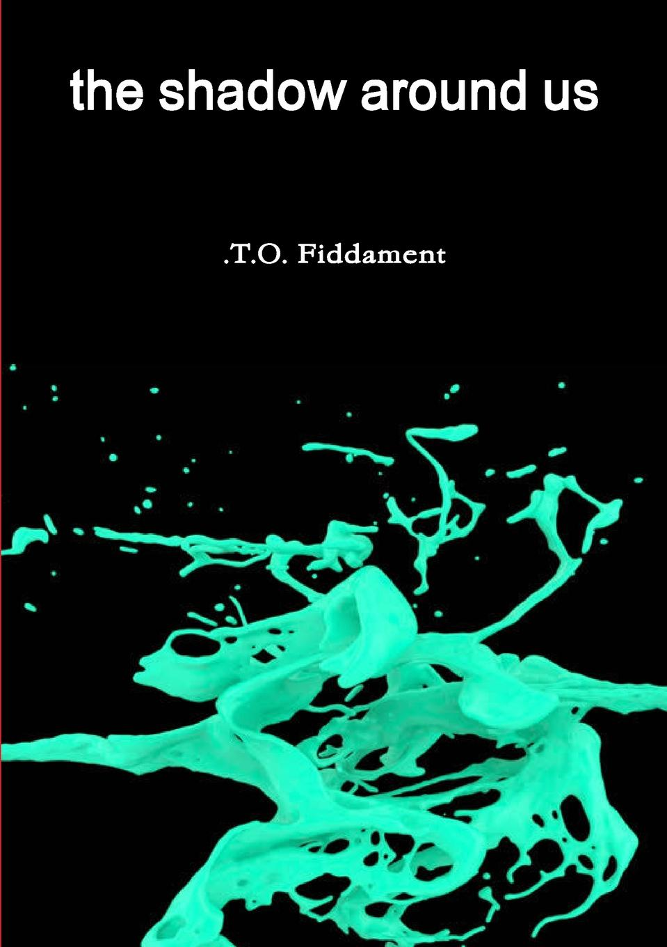 .T.O. Fiddament the shadow around us open doors and three novellas
