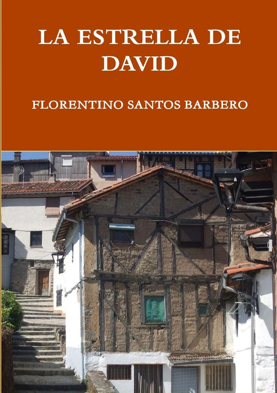 Florentino Santos Barbero LA ESTRELLA DE DAVID la estrella solitaria